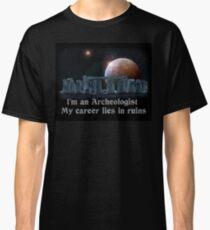 I'm an Archeologist Classic T-Shirt