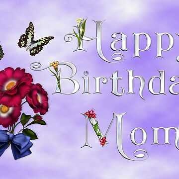 Happy birthday mom by Kallbo