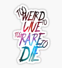 Too Weird To Live Too Rare To Die Hunter S. Thompson Cool Badass Quote Sticker
