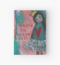 """Shine On Brave One"" Hardcover Journal"