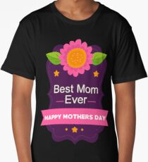 Best Mom Ever Happy Mother's Day A Gift for Her Long T-Shirt