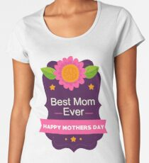 Best Mom Ever Happy Mother's Day A Gift for Her Women's Premium T-Shirt