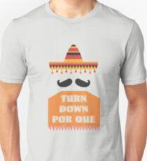 Turn Down Por Que Cinco De Mayo Funny Sumbrero Party Hat Mustache Unisex T-Shirt