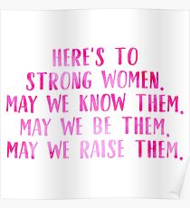 Here's To Strong Women. Poster