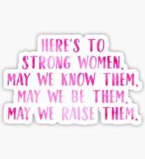 Pegatina Aquí está para mujeres fuertes.