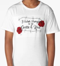 It Takes Strength To Be Gentle & Kind Long T-Shirt
