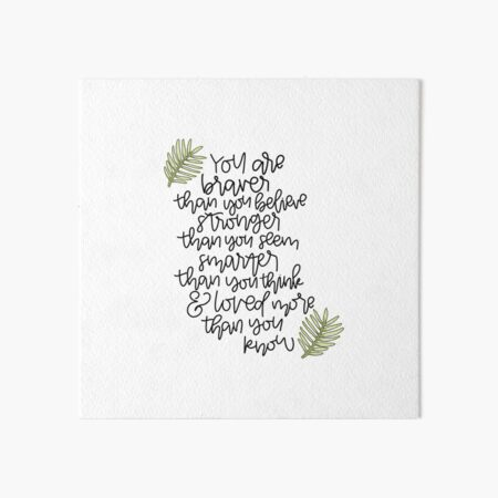 You are braver. You are smarter. You are stronger. Art Board Print