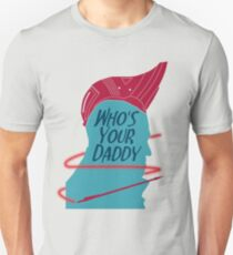 He's Your Daddy T-Shirt