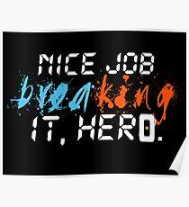 Nice job breaking it, hero. Poster