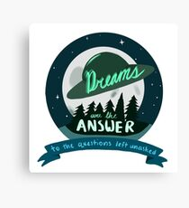 Dreams are the Answer to the Questions Left Unasked  Canvas Print