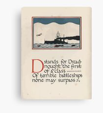 The Child's ABC of the War Geoffrey Whitworth Stanley North 1914 D is for Dreadnought the First of a Class Canvas Print