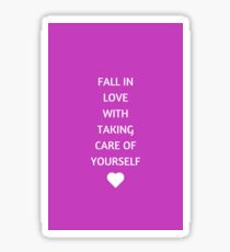 FALL IN LOVE WITH TAKING CARE OF YOURSELF Sticker