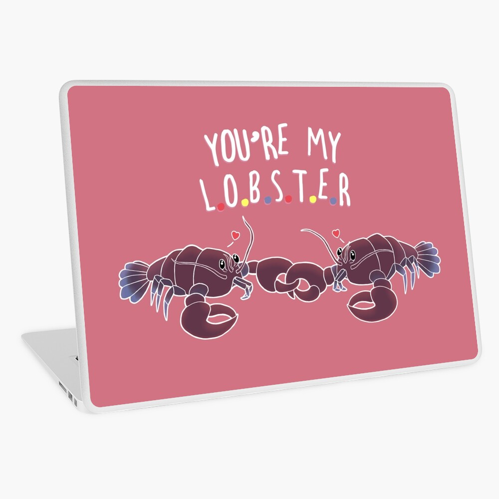 You Are My Lobster Laptop Skin