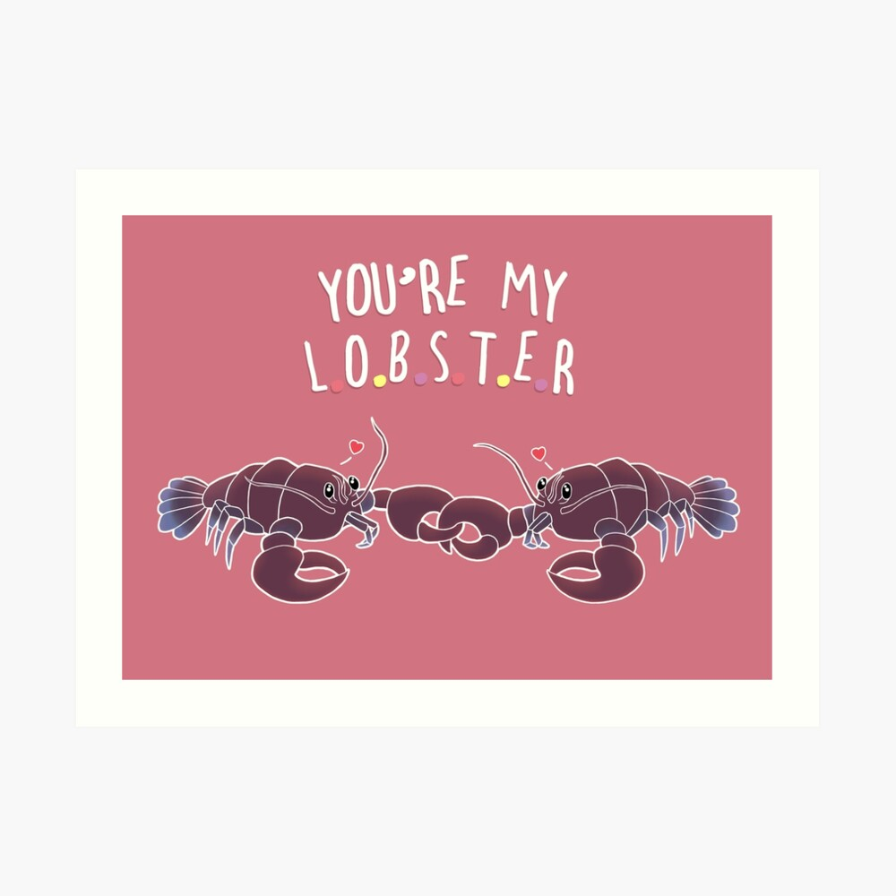 You Are My Lobster Art Print