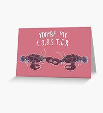 You Are My Lobster Greeting Card