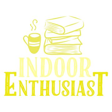 Indoor Enthusiast by tigerbright