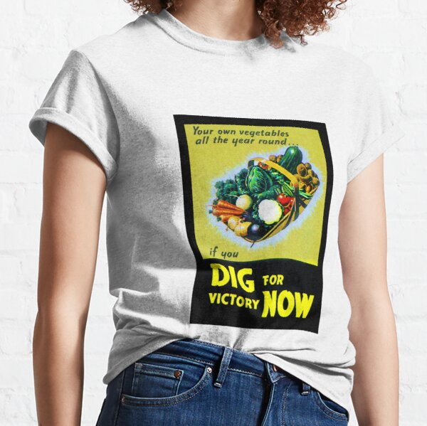 Dig for Victory!  Victory Garden  Classic T-Shirt