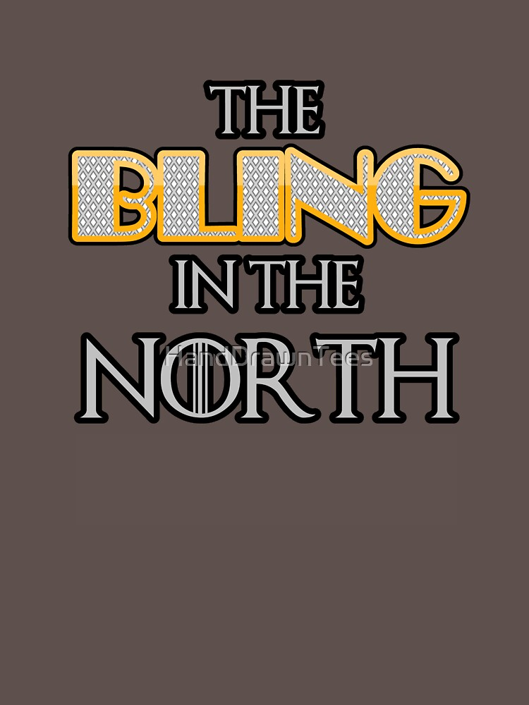 The Bling in the North by HandDrawnTees
