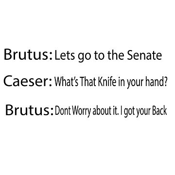 Funny History Joke, Caesar and Brutus, Caesar's murder by lordoftime39