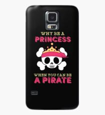 Why Be A Princess When You Can Be A Pirate Case/Skin for Samsung Galaxy