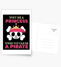 Why Be A Princess When You Can Be A Pirate Postcards
