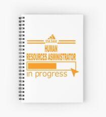 HUMAN RESOURCES ASMINISTRATOR Spiral Notebook