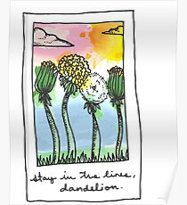 Stay in the Lines, Dandelion Poster