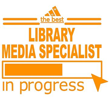 LIBRARY MEDIA SPECIALIST by Elizabethnurese