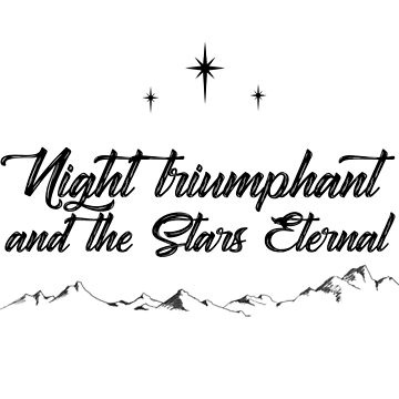 Night Triumphant and Stars Eternal Black (ACOWAR) by nerdytalks