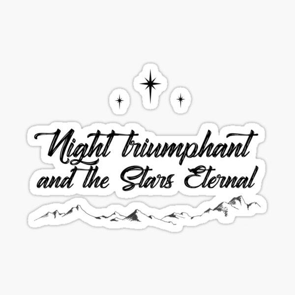 Night Triumphant and Stars Eternal Black (ACOWAR) Sticker