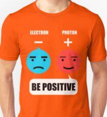 Be Positive Shirt T-Shirt