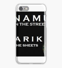 Namu in the Streets Marik in the Sheets iPhone Case/Skin