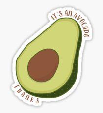 It's An Avocado, Thanks Sticker