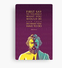 Epictetus Quote: Do What You Have to Do Canvas Print