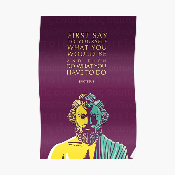 Epictetus Quote: Do What You Have to Do Poster