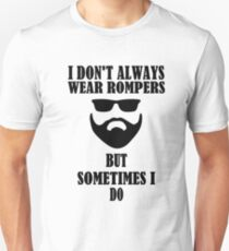 Mens I Don't Always Wear Rompers But Sometimes I Do  T-Shirt