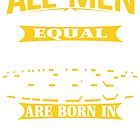 All men are created equal But only the best are born in April by jonasphan