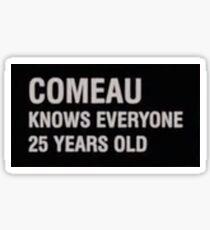 comeau knows everyone  Sticker