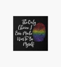 Be Myself - LGBT Pride Gifts, Lesbian, Gay  Art Board