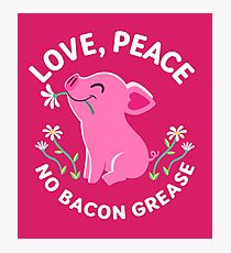 Love, Peace, No Bacon Grease Photographic Print