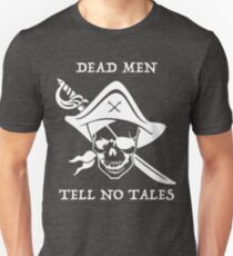 Dead Men Tell No Tales - Pirates Of The Caribbean Unisex T-Shirt