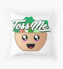 Toss Me - Toss Your Salad  Throw Pillow