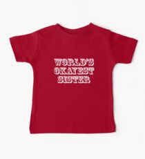 World's okayest sister Kids Clothes