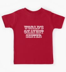 World's okayest sister Kids Tee