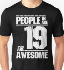 People in age 19 are awesome Unisex T-Shirt