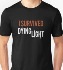 I Survived Dying Light - T-Shirt Unisex T-Shirt