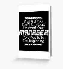 Do What Your Manager Told You Greeting Card