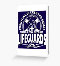 A Few Become Lifeguards Greeting Card