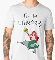 To The Library (Mermaid Riding Narwhal) Men's Premium T-Shirt
