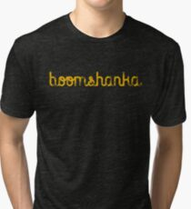 BOOMSHANKA SLOGAN, which, as everyone knows, means 'May the seed of your loin be fruitful in the belly of your woman'. Tri-blend T-Shirt